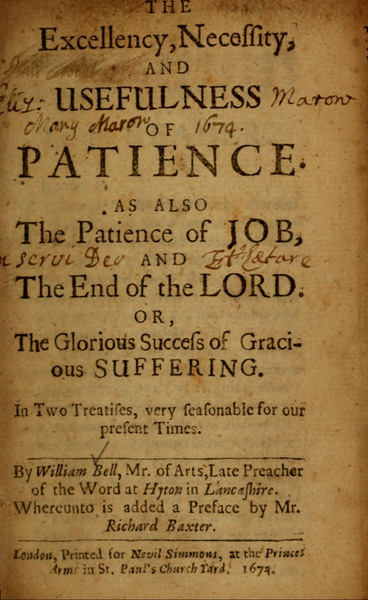The excellency, necessity and usefulness of patience : as also the patience of Job, and the end of the Lord